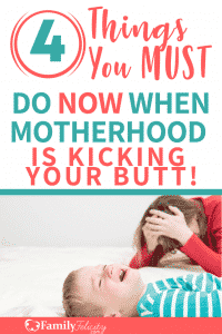 Motherhood is hard! Here are 4 things you MUST do when you feel frustrated and overwhelmed with motherhood. #motherhood #mom #parenting #momlife